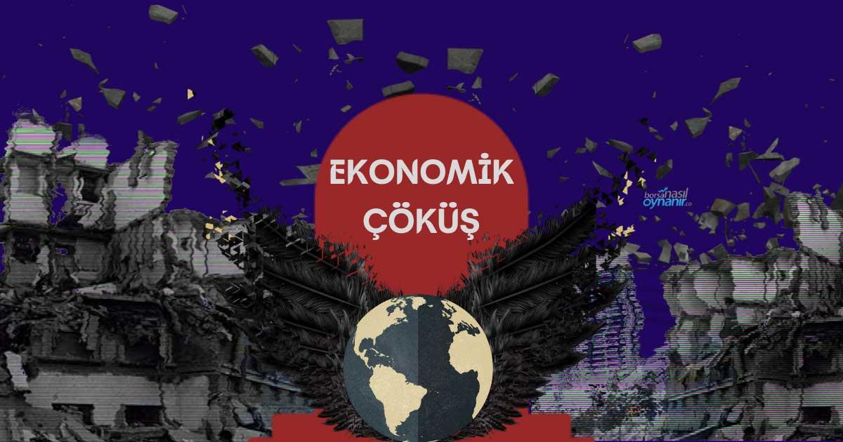 Dünya Geneli Bir Ekonomik Çöküş Olursa Ne Olur?