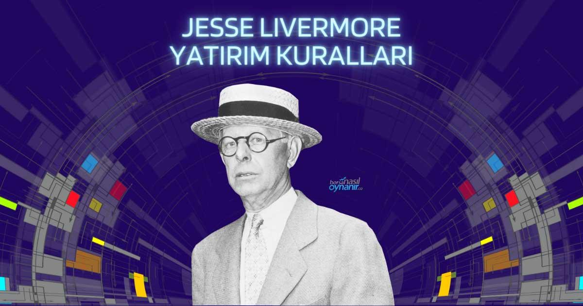Efsanevi Milyoner Jesse Livermore'dan 20 Yatırım Kuralı