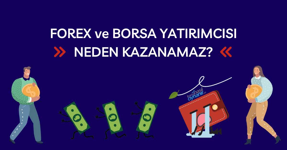 Forex ve Borsa Yatırımcısı Neden Para Kazanamaz?