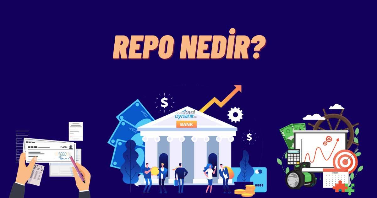 Repo Nedir, Çeşitleri Nelerdir? Yatırımı Nasıl Yapılır?