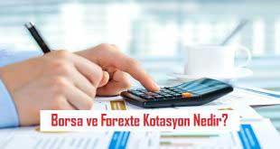 Borsa ve Forexte Kotasyon Nedir?