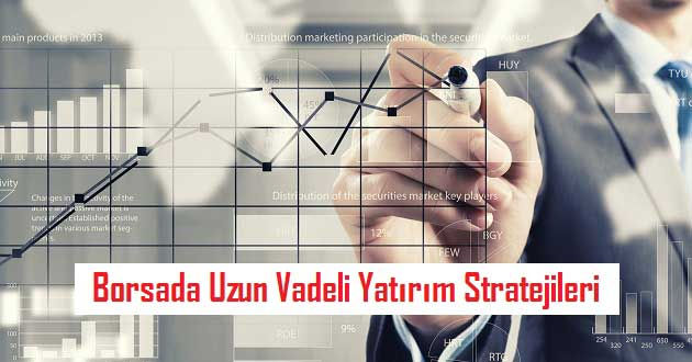 Borsada Uzun Vadeli Yatırım Stratejileri