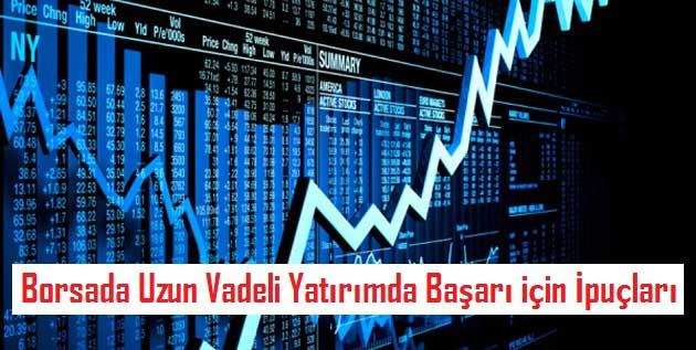 Borsada Uzun Vadeli Yatırımda Başarı için İpuçları