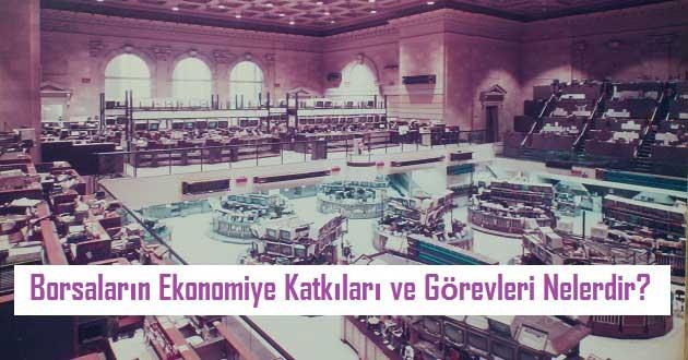 Borsaların Ekonomiye Katkıları ve Görevleri Nelerdir?
