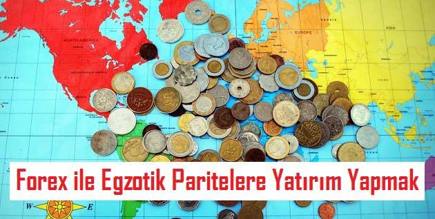 Forex ile Egzotik Paritelere Yatırım Yapmak