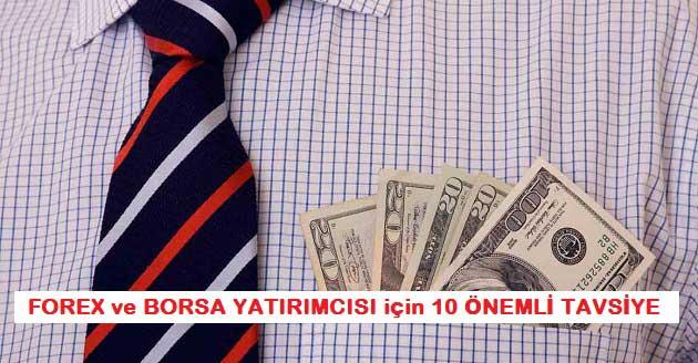 Forex ve Borsa Yatırımcısı için 10 Önemli Tavsiye