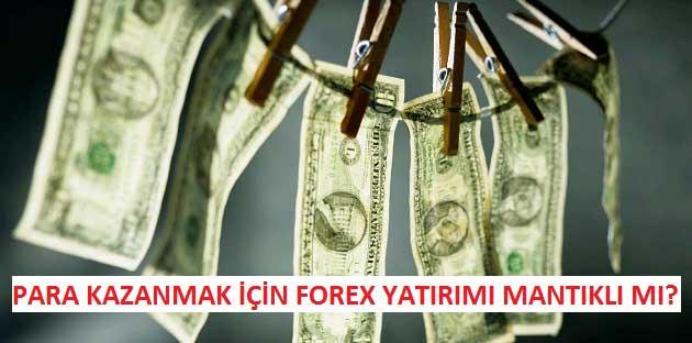 Para Kazanmak için Forex Yatırımı Mantıklı mı?